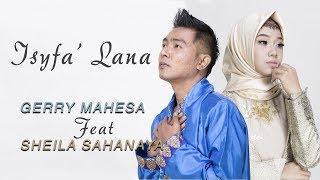 Gerry Mahesa Feat Sheila Sahanaya - Isyfa' Lana (Official Music Video)