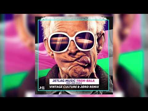 JetLag Music - Trem-Bala feat Ana Vilela - Vintage Culture e JØRD Remix