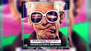 Baixar JetLag Music - Trem-Bala feat Ana Vilela - Vintage Culture e JØRD Remix
