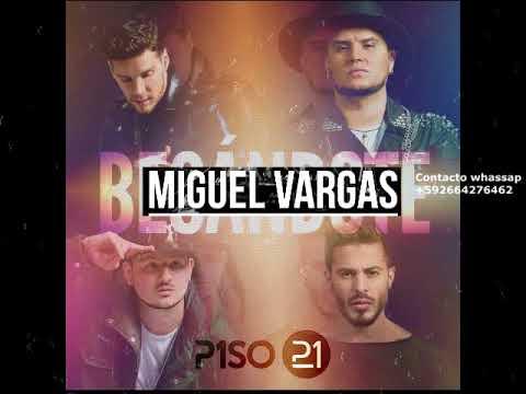 Piso 21 besandote miguel vargas la discoteka rmx youtube for Piso 21 besandote