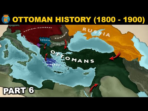 The sick man of Europe - History of the Ottoman Empire (1800 - 1900)