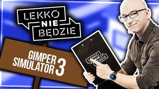 LEKKO NIE BĘDZIE! - GIMPER SIMULATOR 3 #15
