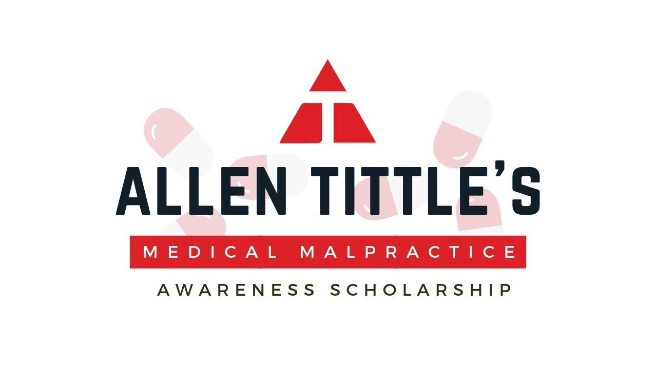 Allen Tittle's Medical Malpractice Awareness Scholarship