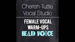 Free Female Vocal Warm-Ups: Head Voice (Cherish Tuttle Vocal...