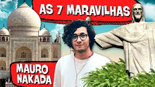 7 MARAVILHAS do MUNDO! (ft. Mauro Nakada) 😱 🕌