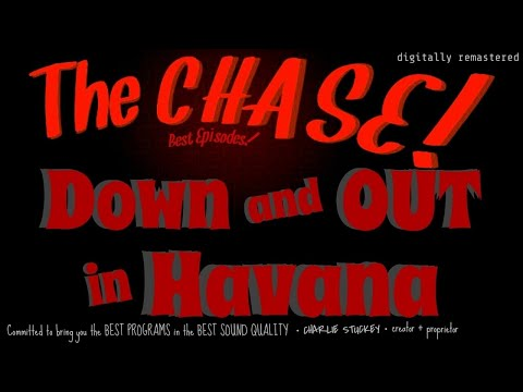 """American writer """"Down & Out in Havana"""" • Luck changes FAST • [digitally remastered] • The CHASE!"""