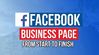 How to Create a Facebook Business Page in 2020 | From Start To Finish
