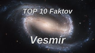 TOP 10 Faktov - Vesmír