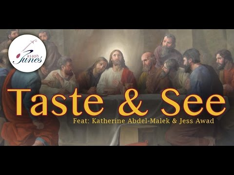 Coptic Hymn in English - Taste and See (Feat: Katherine Abdel-Malek & Jess Awad)