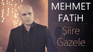 MEHMET FATiH - Şiire Gazele