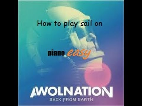 How To Play Sail On Piano Easy Youtube