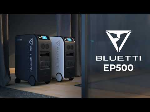 Introducing The Future of Renewable Energy-powered Life - BLUETTI EP500