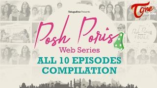 Posh Poris | All 10 Episodes Compilation | Telugu Web Series | by Aparna Malladi | #WebSeries