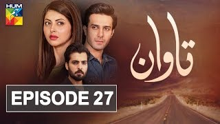 Tawaan Episode #27 HUM TV Drama 16 January 2019