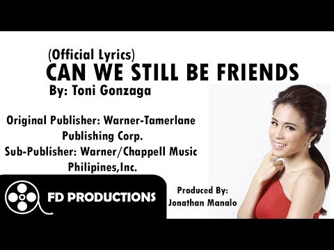 (Lyrics) Toni Gonzaga - Can We Still Be Friends