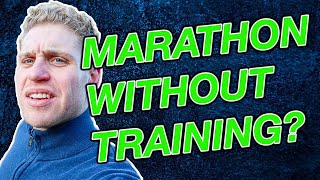I TRIED TO RUN A MARATHON WITHOUT TRAINING.