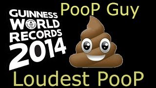 Loudest Poop- World Record!