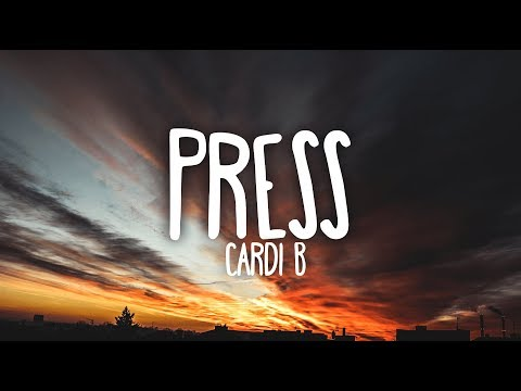 Cardi B - Press (Clean - Lyrics)
