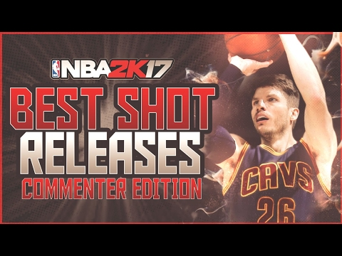 NBA 2K17 TOP 10 BEST SHOT RELEASES! COMMENTER EDITION!