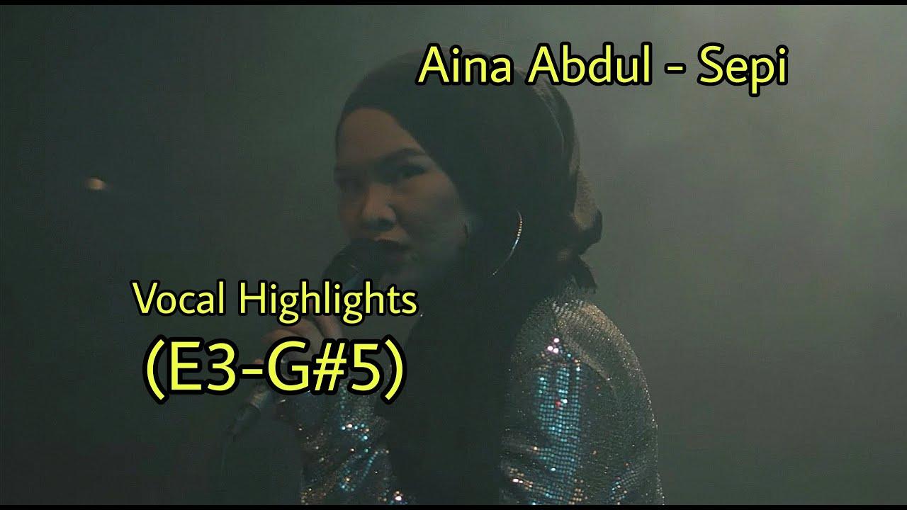 Aina Abdul - Sepi Vocal Highlights (E3-G#5)
