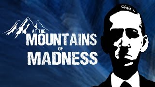 At the Mountains of Madness | Lovecraftian Game Retrospective