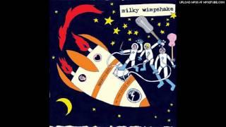 Milky Wimpshake - La Di Da