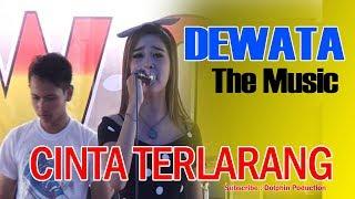 Cinta Terlarang - Dewata The Musik Dangdut Koplo 2019
