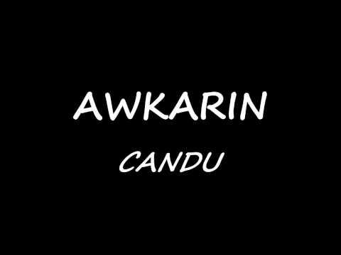AWKARIN CANDU LIRIK