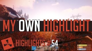 My OWN Highlight?! (Rust Highlights #54)