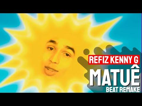 Refiz o Beat de Kenny G do Matuê