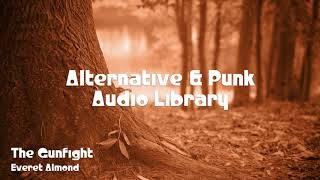 🎵 The Gunfight - Everet Almond 🎧 No Copyright Music 🎶 Alternative & Punk Music