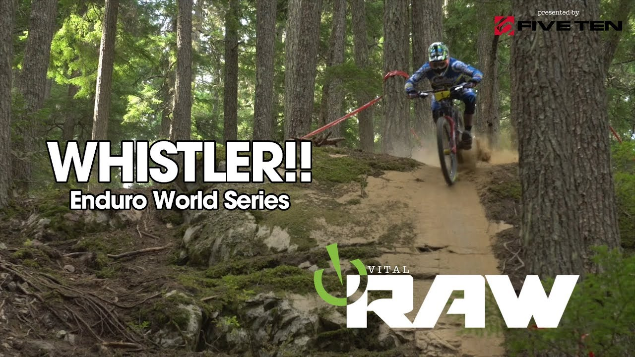 6ca7fc11594 ENDURO WORLD SERIES WHISTLER! Vital RAW - YouTube