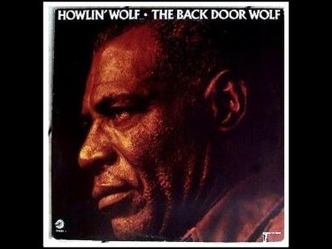 HOWLIN' WOLF  - THE BACK DOOR WOLF (FULL ALBUM)