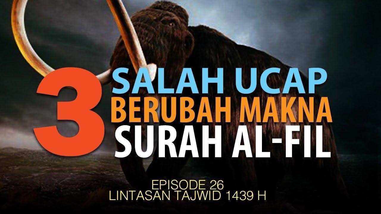 3 Salah Ucap Berubah Makna Surat Al Fil Episode 26