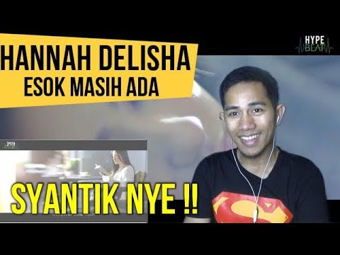 HANNAH DELISHA - ESOK MASIH ADA    MV REACTION #112