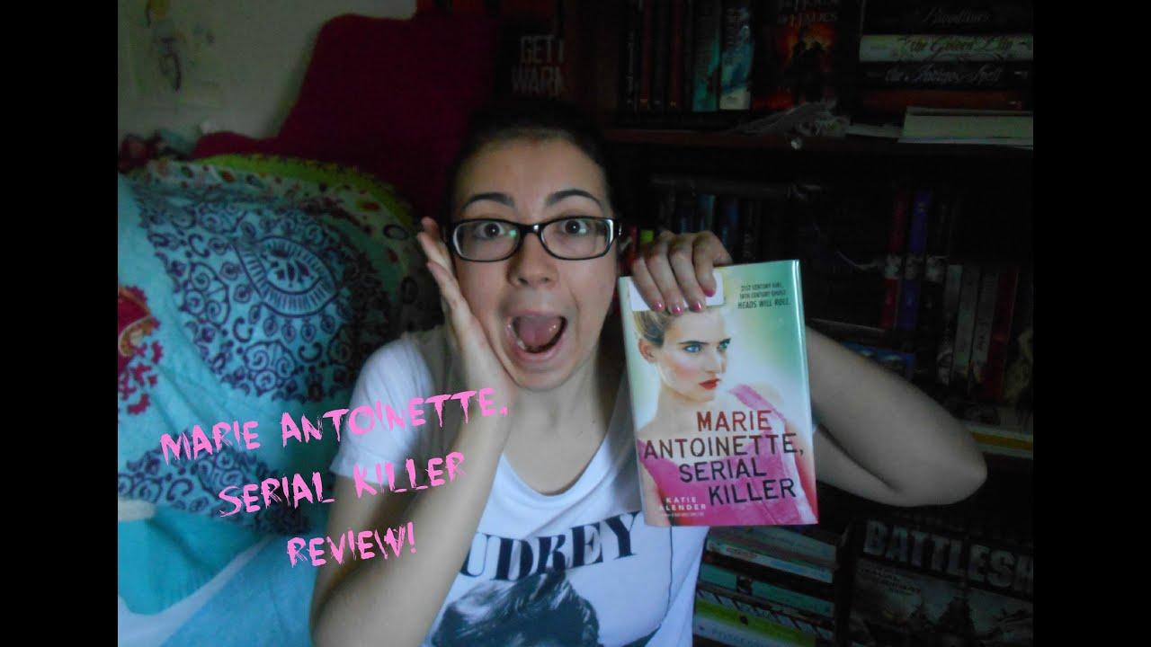 MARIE ANTOINETTE, SERIAL KILLER by Katie Alender Spoiler-Free ...