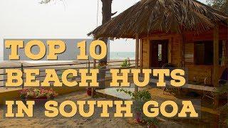 Top 10 Beach Huts in South Goa