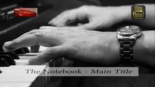 """The Nothebook  Main Title, """"El Diario De Una Pasión"""" Aaron Zigman"""