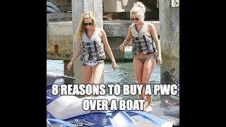 8 Reasons To Buy A PWC Over A Boat