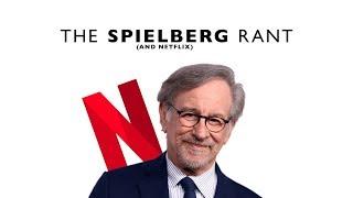 The Spielberg Rant