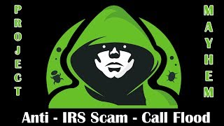 Revenge on a IRS Phone Scamming Company - Call Flooder by : Project Mayhem