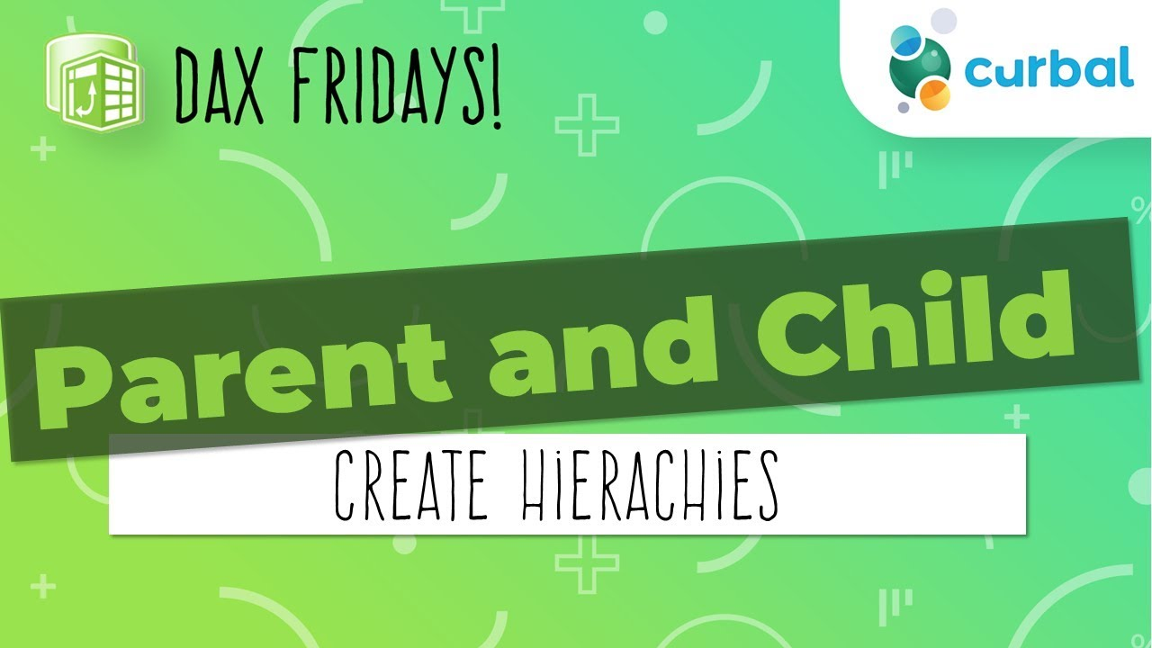 DAX Fridays! #20: Parent and Child Functions -Hierarchies