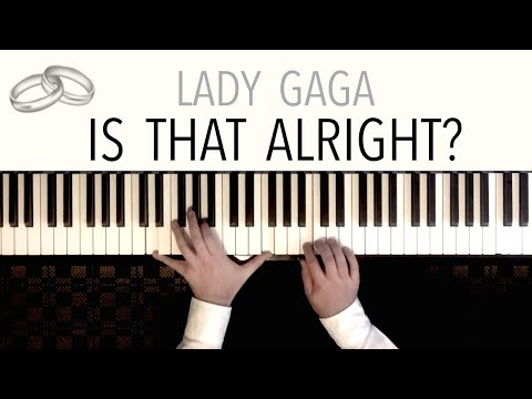 Lady Gaga - Is That Alright? (Wedding Version) featuring Pachelbel's Canon | Piano Cover