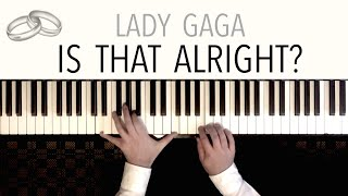 Lady Gaga - Is That Alright? (Wedding Version) featuring Pachelbel's Canon | Piano Cover Video