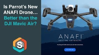 Is the Parrot ANAFI Drone better than the DJI Mavic Air? - Ultra Compact Flying 4K HDR Camera