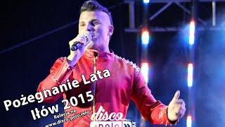 Pożegnanie Lata w Iłowie 2015 - Milano - Disco-Polo.info