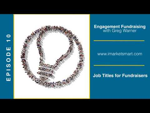 Job Titles for Fundraisers (Engagement Fundraising Podcast - Season 1, Episode 10)