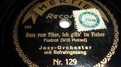 Tanz Orchester Regina vom Regina Palast am Zoo spielt Rose vom Tiber, ich glüh' im Fieber, 1929