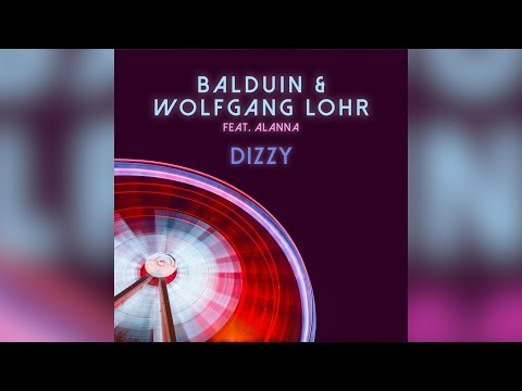 balduin-&-wolfgang-lohr-feat.-alanna---dizzy-(club-mix)