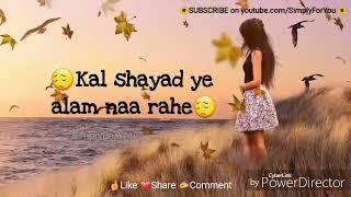 Me phir bhi tumko chahungi👮👱| में फिर भी तुमको चहुगी by K.P Singh